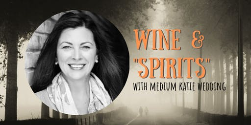 "Wine & ""Spirits"" with Medium Katie Wedding"