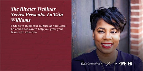 5 Steps to Building your Culture as you Scale your Business - Webinar tickets