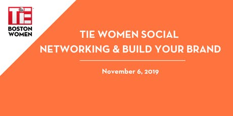 TiE Women | Networking and Building Your Brand tickets