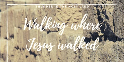 Walking Where Jesus Walked