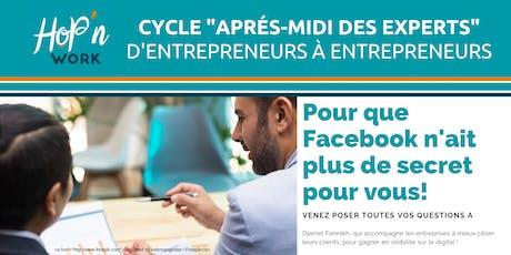 Cycle rdv des experts : Cibler ses clients sur Facebook. billets