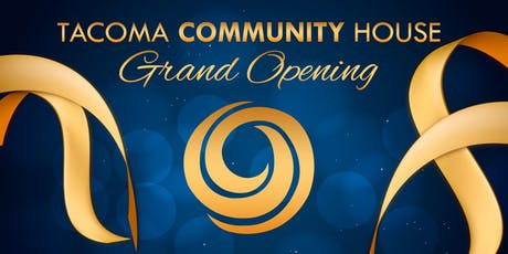 Tacoma Community House | New Building Grand Opening tickets