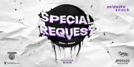 Midnite Snack: Special Request tickets