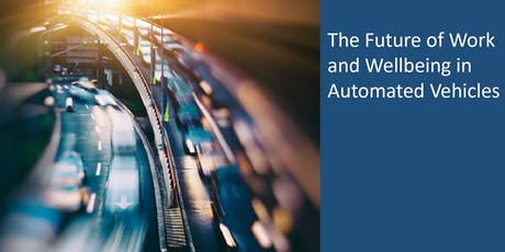 The Future of Work and Wellbeing in Automated Vehicles tickets