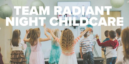 Childcare for Team Radiant Night