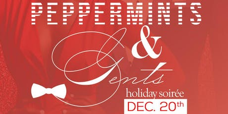 Peppermints & Gents Holiday Soirée presented by Creative Touch Events tickets