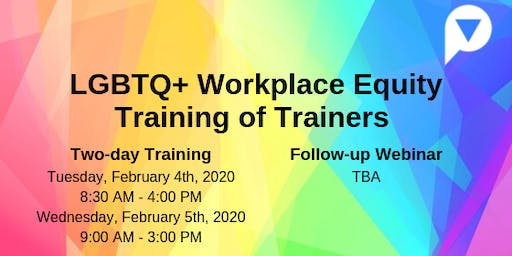 LGBTQ+ Workplace Equity Training of Trainers