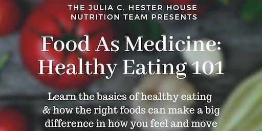 Food As Medicine: Healthy Eating 101