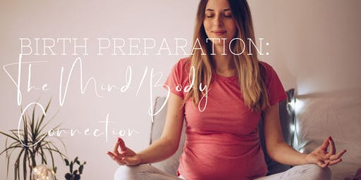 Birth Preparation: The Mind/Body Connection