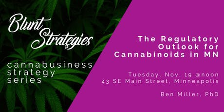 Cannabusiness Strategy Series: The Regulatory Outlook of Cannabinoids in MN tickets