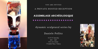 """Private Artist Reception: Daniele Pollitz ~ """"Assemblage Archéologique"""""""