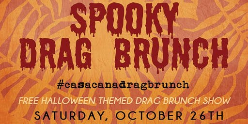 Free Spooky Drag Brunch Show At Casa Caña!