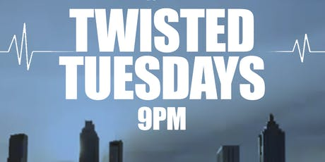 TWISTED TUESDAYS (FREE) tickets
