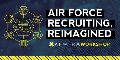 Air Force Recruiting, REIMAGINED