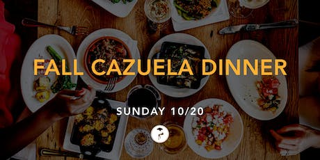 Fall Cazuela Dinner tickets