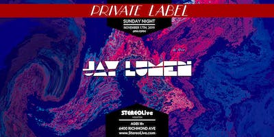 Private Label Presents: Jay Lumen - Stereo Live Houston