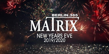 Matrix Club Berlin - New Years Eve 2019/2020 Tickets