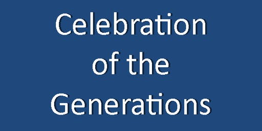 Celebration of the Generations