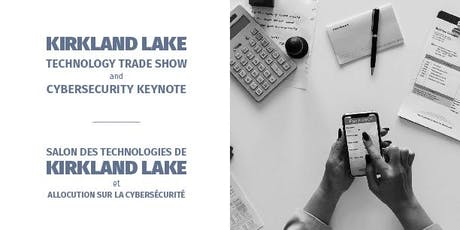 Kirkland Lake Technology Trade Show and Cybersecurity Keynote billets