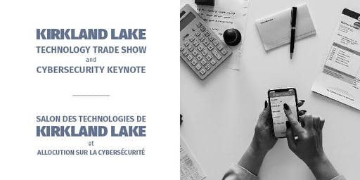 Kirkland Lake Technology Trade Show and Cybersecurity Keynote