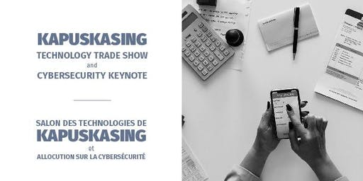 Kapuskasing Technology Trade Show and Cybersecurity Keynote
