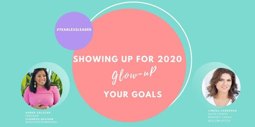 Showing Up For 2020. Glow-Up Your Goals