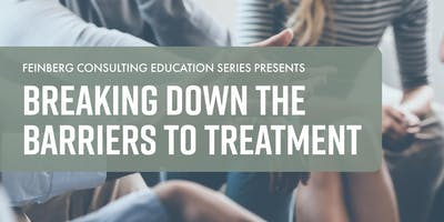 Breaking Down the Barriers to Treatment