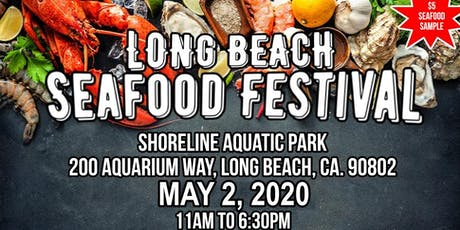 2nd ANNUAL LONG BEACH SEAFOOD FESTIVAL tickets