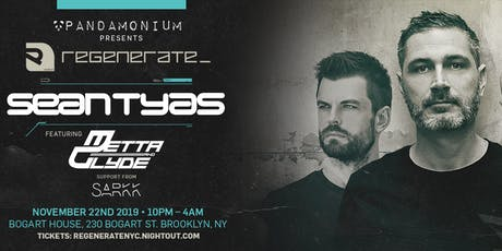 Regenerate: Sean Tyas, Metta & Glyde, sarkk tickets