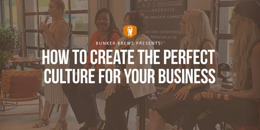 Bunker Brews Nashville: How to Create the Perfect Culture for Your Business