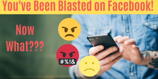 You've been Blasted on Facebook. Now what???