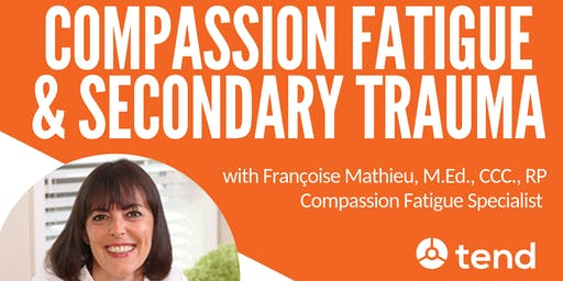 Compassion Fatigue & Secondary Trauma