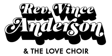 Reverend Vince Anderson and the Love Choir tickets