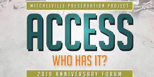 Access: Who Has it? Mitchelville's  2019 Anniversary Forum