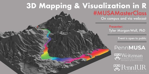 #MusaMasterClass Featuring Tyler Morgan-Wall: 3D Mapping and Dataviz in R