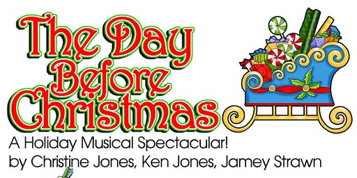 The Day Before Christmas: A Holiday Musical Spectacular! Tickets