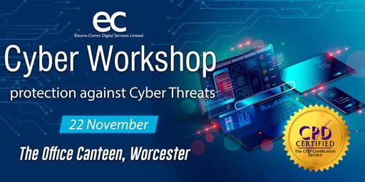 Cyber Workshop (CPD Certified, protection against Cyber Threats)