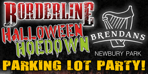 Borderline Halloween Hoedown Parking Lot Party at Brendans Irish Pub