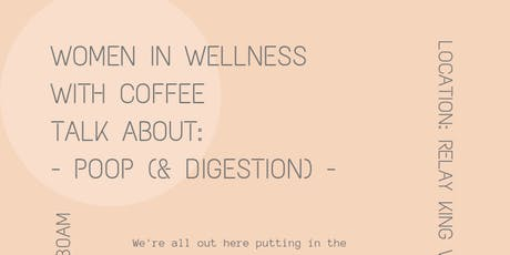 Women in Wellness With Coffee Talk About: Poop (& Digestion) tickets