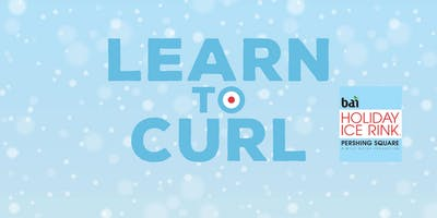 2019 Learn to Curl at The Bai Holiday Ice Rink Pershing Square