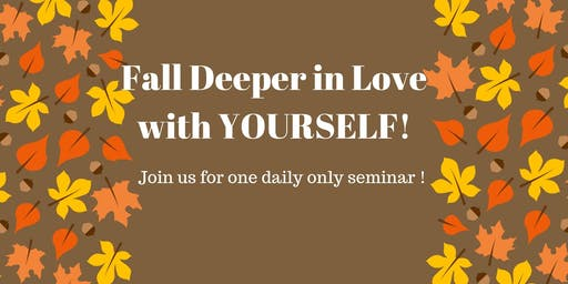 Fall Deeper In Love.....With Yourself