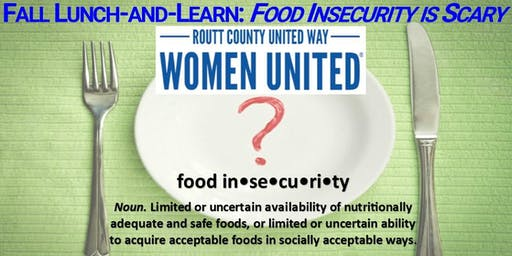 Women United Lunch-and-Learn: Food Insecurity is Scary