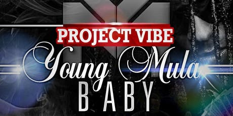 Project Vibe :  Young Mula Baby tickets