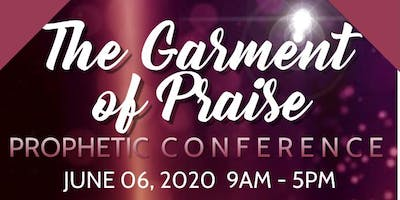 The Garment of Praise Prophetic Conference