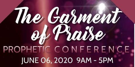 The Garment of Praise Prophetic Conference tickets