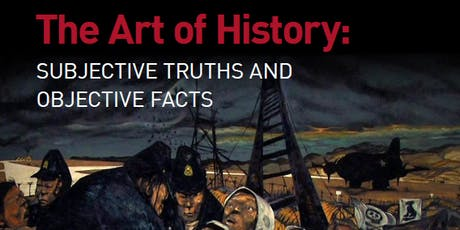 The Art of History: Subjective Truths and Objective Facts tickets