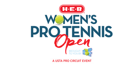 HEB Women's Pro Tennis Open ~ 21 - 27 OCT. 2019:  A USTA Pro Circuit Event tickets