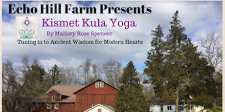 Echo Hill Farm Presents: Kismet Kula Yoga tickets