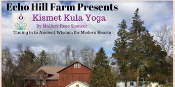 Echo Hill Farm Presents: Kismet Kula Yoga