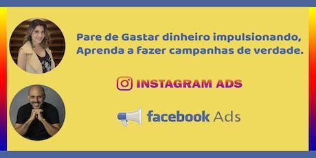 Instagram e Face ADS:  Aprenda e pare de gastar dinheiro impulsionando. ingressos